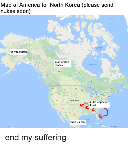 Map of America for North Korea Please Send Nukes Soon Baffin Bay ...