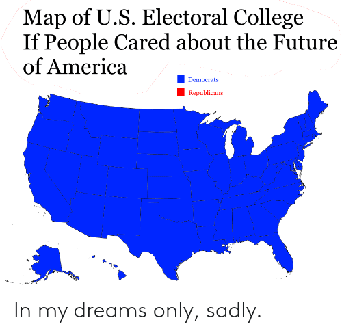 Map Of Us Electoral College If People Cared About The Future Of - Electoral-college-map-us