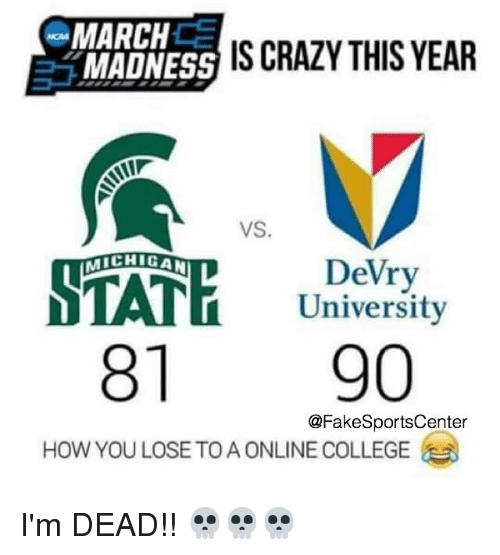 MARCH IS CRAZY THIS YEAR VS CHIGAN DeVry University HOW YOU - Devry university game design