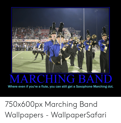 Marching Band Where Even If Youre A Flute You Can Still Get