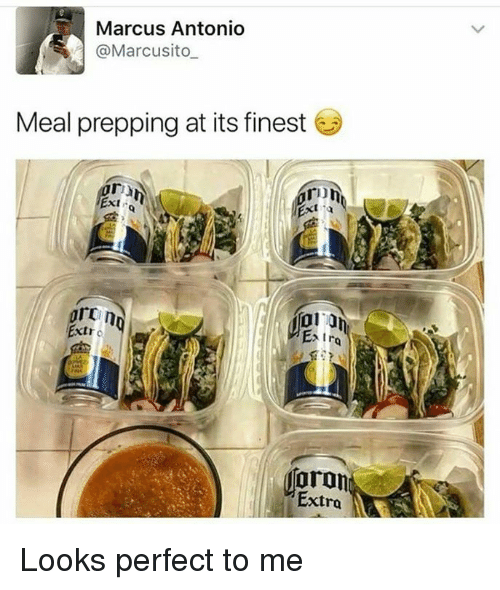 Extra, Perfect, and Prepping: Marcus Antonio  @Marcusito  Meal prepping at its finest  ron  Ty  Ext  0门  Extra  Extro  ⑩ron  Extra Looks perfect to me