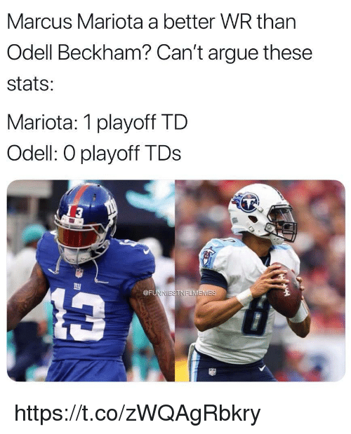 Arguing, Memes, and 🤖: Marcus Mariota a better WR than  Odell Beckham? Can't argue these  stats:  Mariota: 1 playoff TD  Odell: O playoff TDs  @F https://t.co/zWQAgRbkry