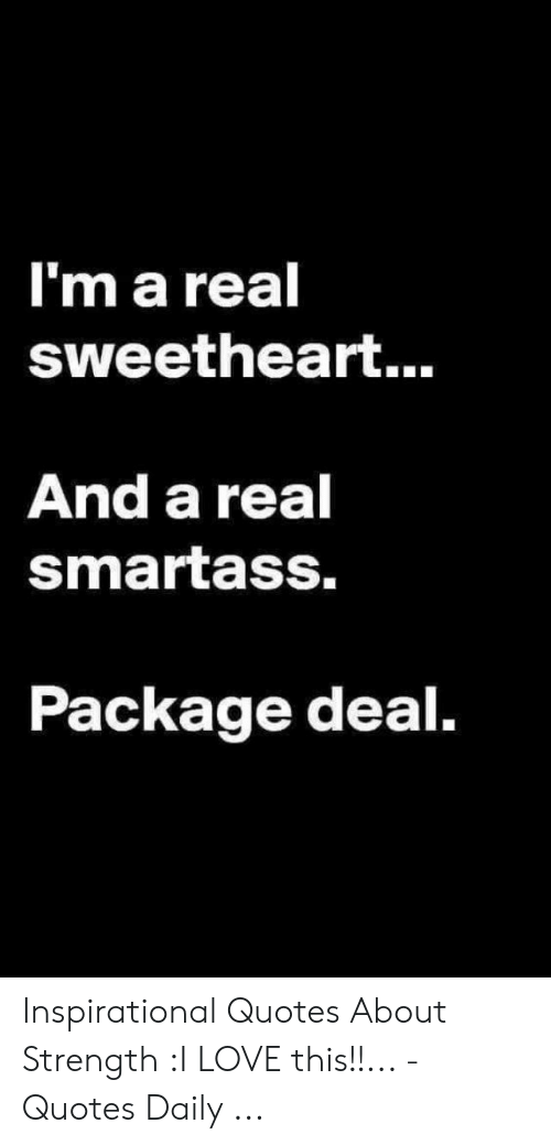 Mareal Sweetheart and a Real Smartass Package Deal ...