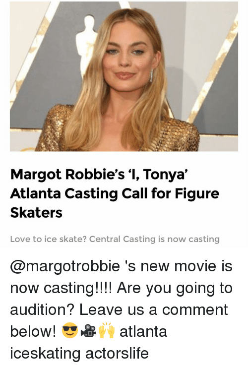 Margot Robbie's I Tonya' Atlanta Casting Call for Figure Skaters
