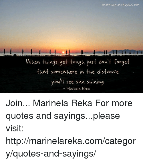 Marinelarekacom When Things Get Tough Just Dont Forget Here In The