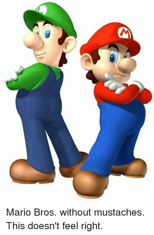 Memes Mario And Bros Without Mustaches This Doesn