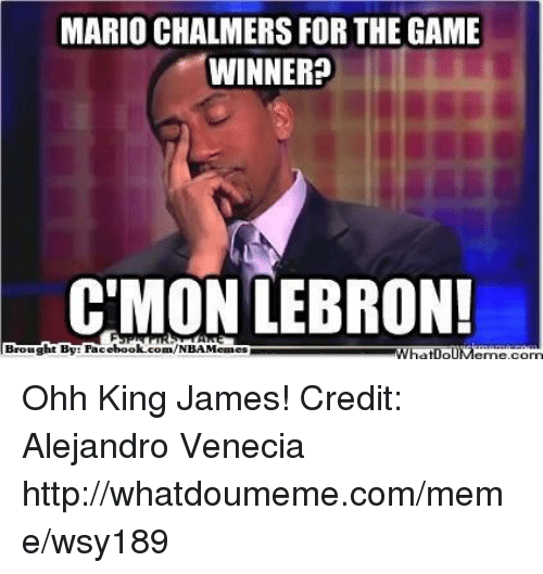 mario chalmers for the game winner cmon lebron brought by 16948417 ✅ 25 best memes about nba memes nba memes