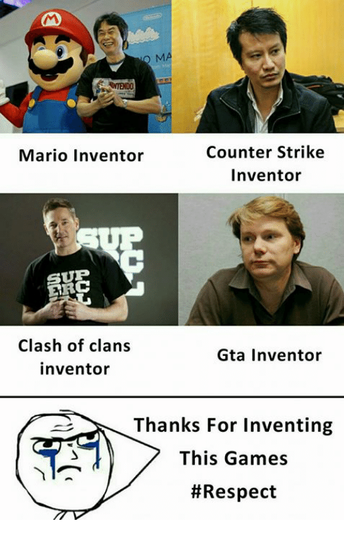 Counter Strike, Memes, and Respect: Mario Inventor  Counter Strike  Inventor  SUP  ERC  Clash of clans  inventor  Gta Inventor  Thanks For Inventing  This Games
