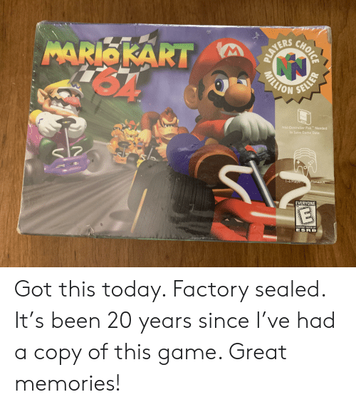 "Game, Today, and Content: MARIOKART  64  CHO  YERS  SELLE  0  TM  N64 Controller Pak"" Needed  to Save Game Data  taneo  EVERYONE  TM  CONTENT RATED BY  ESR B Got this today. Factory sealed. It's been 20 years since I've had a copy of this game. Great memories!"