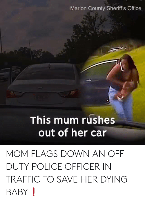Marion County Sheriff's Office This Mum Rushes Out of Her