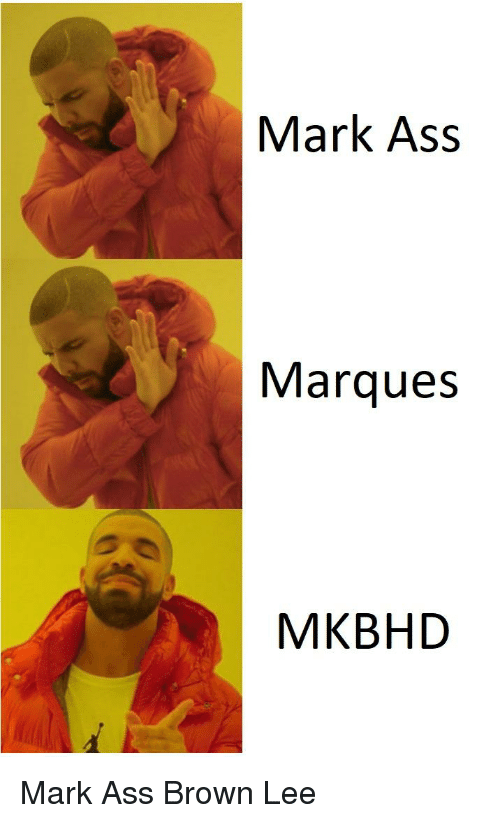 Mark Ass Marques MKBHD | Ass Meme on ME ME