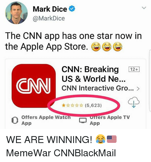Apple, cnn.com, and Memes: Mark Dice  @MarkDice  The CNN app has one star now in  the Apple App Store.  12+  CNN  US & World Ne...  CNN Interactive Gro... >  ★☆☆☆☆ (5,623)  Offers Apple Watc  App  ofers Apple TV  App WE ARE WINNING! 😂🇺🇸 MemeWar CNNBlackMail