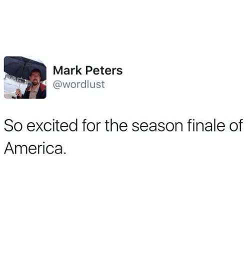 America, For, and Excited: Mark Peters  @wordlust  So excited for the season finale of  America.