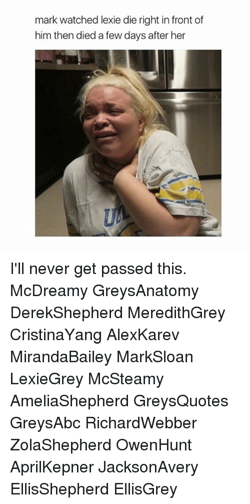 Mark Watched Lexie Die Right in Front of Him Then Died a Few Days ...