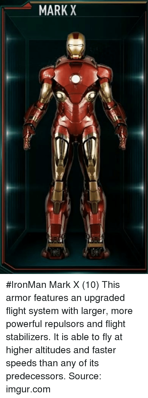 Mark X Ironman Mark X 10 This Armor Features An Upgraded Flight