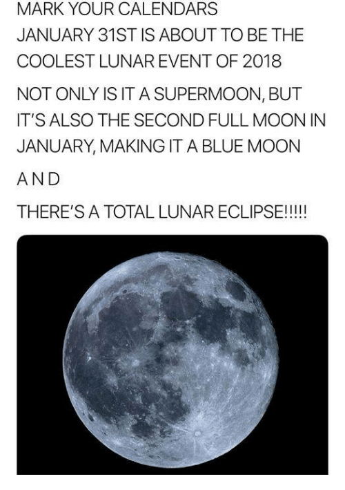 Blue Sky Full Moon But Not Blue Moon >> Mark Your Calendars January 31st Is About To Be The Coolest Lunar