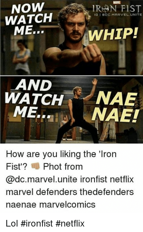 marne now iron fist marvel unite watch whip land watch 17741764 marne now iron fist marvel unite watch whip! land watch nae me,Iron Fist Meme