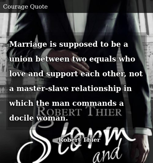 Marriage Is Supposed to Be a Union Between Two Equals Who ...