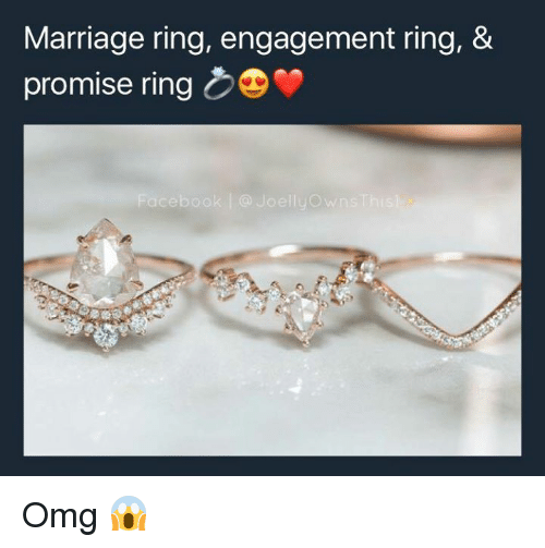 Marriage, Memes, And Omg: Marriage Ring, Engagement Ring, U0026 Promise Ring