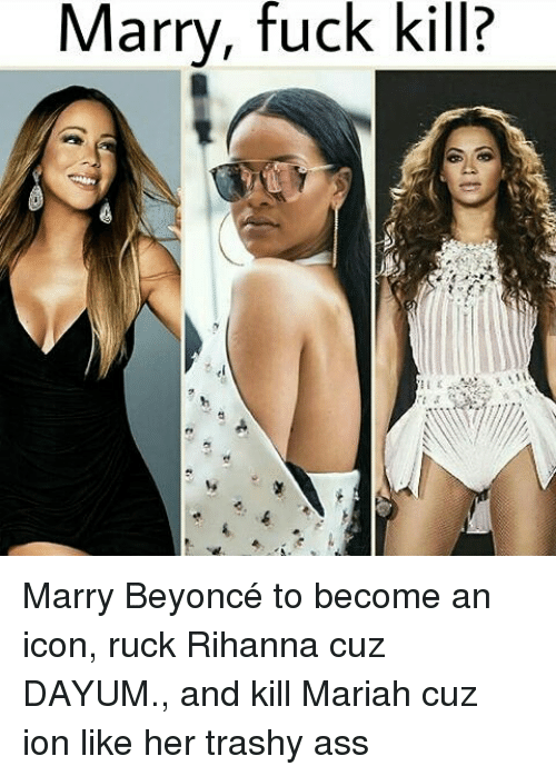 Memes, 🤖, and Icon: Marry, fuck kill? Marry Beyoncé to become