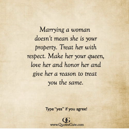 Marrying A Woman Doesnt Mean She Is Your Property Treat Her With