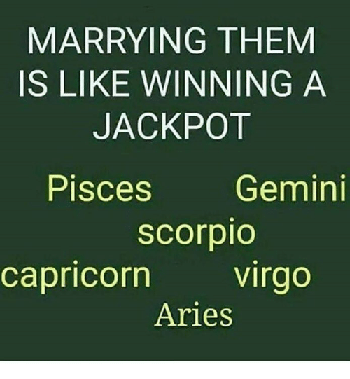 MARRYING THEM IS LIKE WINNING a JACKPOT Pisces Gemini