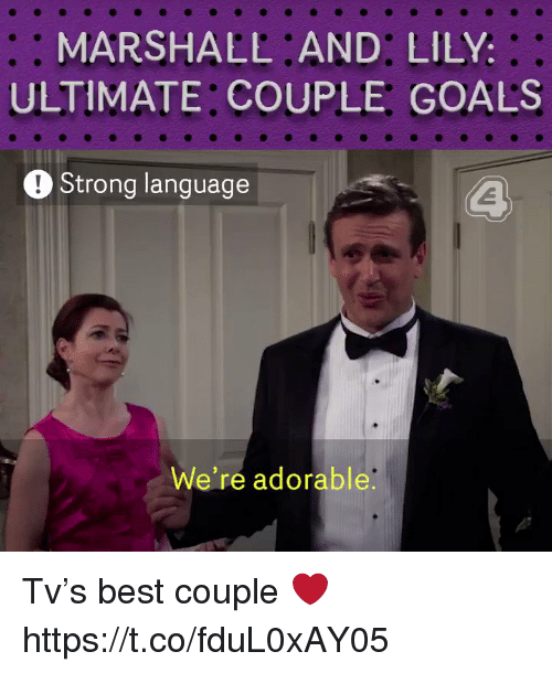 Goals, Memes, and Best: MARSHALE AND: LILY:  ULTIMATE COUPLE GOALS  Strong language  We're adorable Tv's best couple ❤️ https://t.co/fduL0xAY05