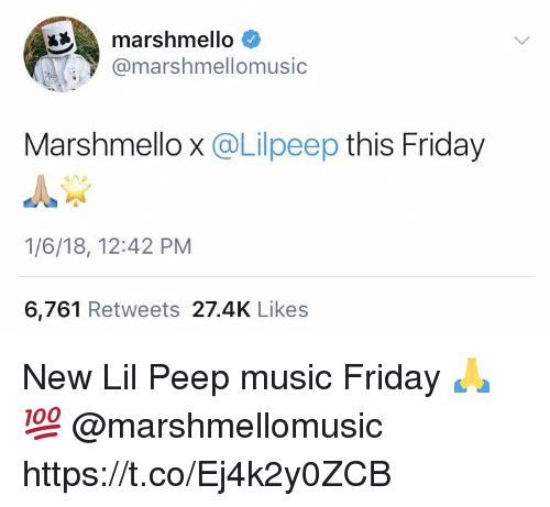 Friday, Music, and New: marshmello  @marshmellomusic  Marshmello x @Lilpeep this Friday  1/6/18, 12:42 PM  6,761 Retweets 27.4K Likes New Lil Peep music Friday 🙏💯 @marshmellomusic https://t.co/Ej4k2y0ZCB