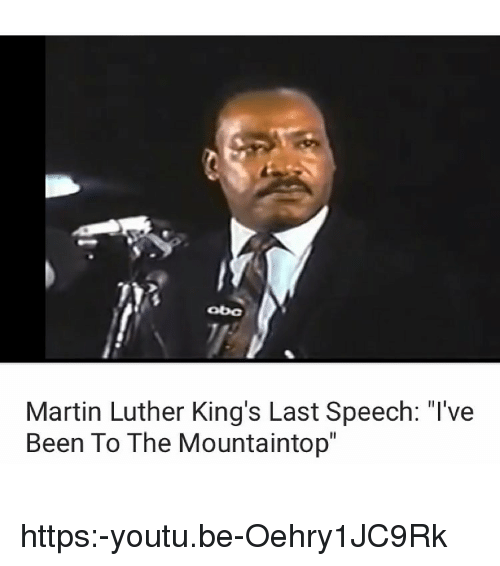 Martin Luther King S Last Speech L Ve Been To The Mountaintop Https