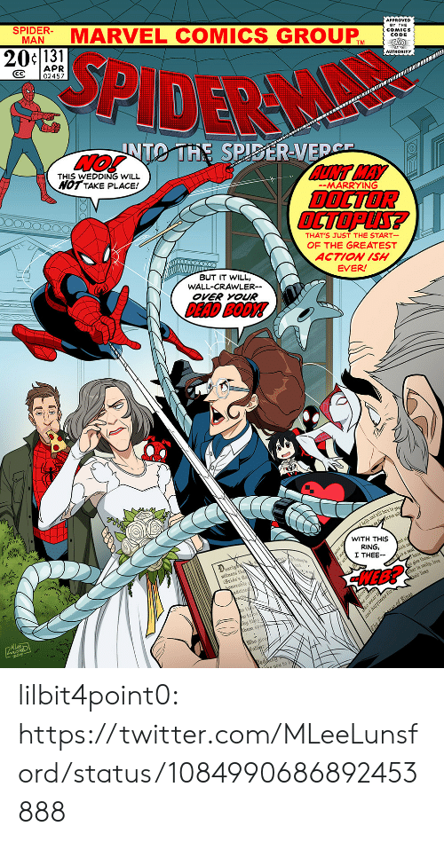 Doctor, Love, and Marvel Comics: MARVEL COMICS GROUP  MAN  APPROVED  BY THE  20c131  SPIDER  CODE  APR  CC 02457  AUTHORITY  UNTO THE SPISERVED  THIS WEDDING WILL  NOT TAKE PLACE!  AUNT MAY  DOCTOR  OCTOPLS?  -MARRYING  THAT'S JUST THE START  OF THE GREATEST  ACTION ISH  EVER  BUT IT WILL,  WALL-CRAWLER--  OVER YOUR  DEAD BODY!  WITH THIS  RING,  I THEE-  earl  witness th  HEB?  Bride's fa  ther in unity, love  dvise  w tobe  ny  them s  Who give  he you to b lilbit4point0: https://twitter.com/MLeeLunsford/status/1084990686892453888