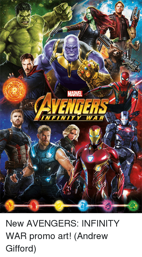 Memes, Avengers, and Infinity: MARVEL  INFINITY WAR  3 New AVENGERS: INFINITY WAR promo art!  (Andrew Gifford)