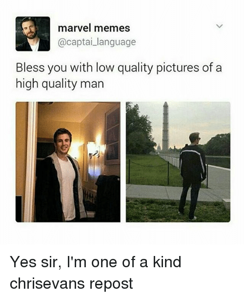 Memes, Marvel, and Pictures: marvel memes  Captai language  Bless you with low quality pictures of a  high quality man Yes sir, I'm one of a kind chrisevans repost