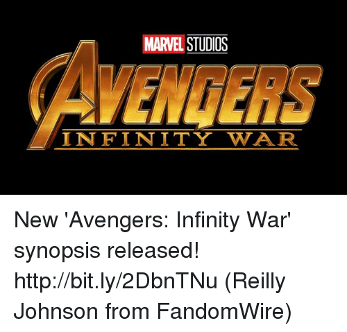 Memes, Avengers, and Http: MARVEL STUDIOS  AVENGERS  INFINITY WAR New 'Avengers: Infinity War' synopsis released! http://bit.ly/2DbnTNu  (Reilly Johnson from FandomWire)