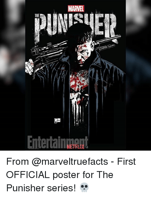 Memes, Marvel, and Punisher: MARVEL  THE  Entertainnt  ntertanA From @marveltruefacts - First OFFICIAL poster for The Punisher series! 💀