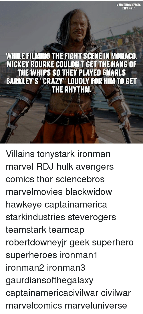 """Crazy, Memes, and Superhero: MARVELMOVIEFACTS  FACT #217  WHILE FILMING THE FIGHT SCENEIN MONACO.  MICKEY ROURKE COULDN'T GET THE HANG OF  THE WHIPS SO THEY PLAYED GMARLS  BARKLEY'S """"CRAZY"""" LOUDLY FOR HIM TO GET  THE RHYTHAM. Villains tonystark ironman marvel RDJ hulk avengers comics thor sciencebros marvelmovies blackwidow hawkeye captainamerica starkindustries steverogers teamstark teamcap robertdowneyjr geek superhero superheroes ironman1 ironman2 ironman3 gaurdiansofthegalaxy captainamericacivilwar civilwar marvelcomics marveluniverse"""