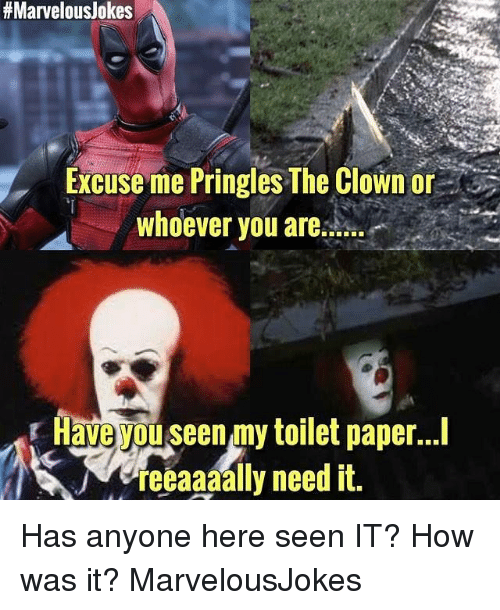 Memes, Pringles, and 🤖:  #Marvelouslokes  Excuse me Pringles The Clown or  whoever you are.  Have you seen my toilet paper...  eTeeaaaally need it. Has anyone here seen IT? How was it? MarvelousJokes