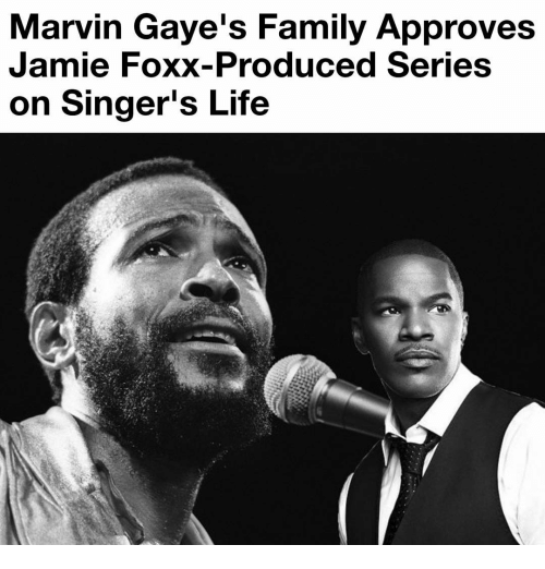 Jamie Foxx, Memes, and Marvin Gaye: Marvin Gaye's Family Approves  Jamie Foxx-Produced Series  on Singer's Life