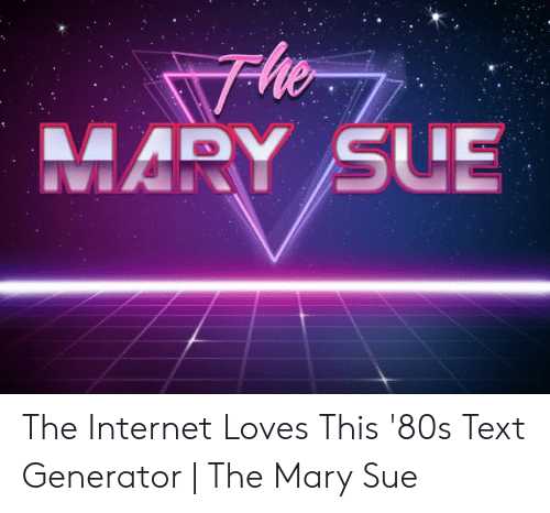 MARY SUE the Internet Loves This '80s Text Generator | the