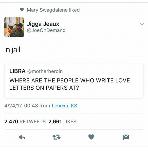 How To Write A Love Letter To Someone In Jail.Mary Swagdalene Liked Jigga Jeaux Ondemand In Jail Libra