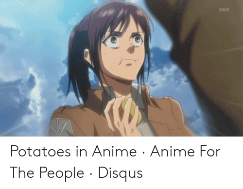 Mas Potatoes in Anime · Anime for the People · Disqus