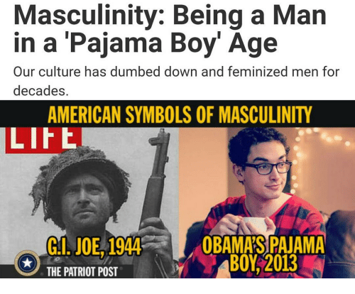 Masculinity Being A Man In A Pajama Boy Age Our Culture Has Dumbed