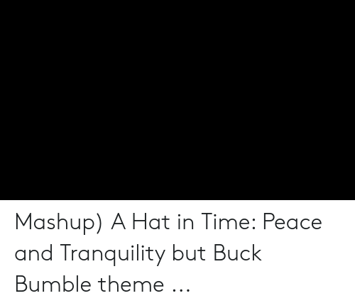 Mashup a Hat in Time Peace and Tranquility but Buck Bumble Theme