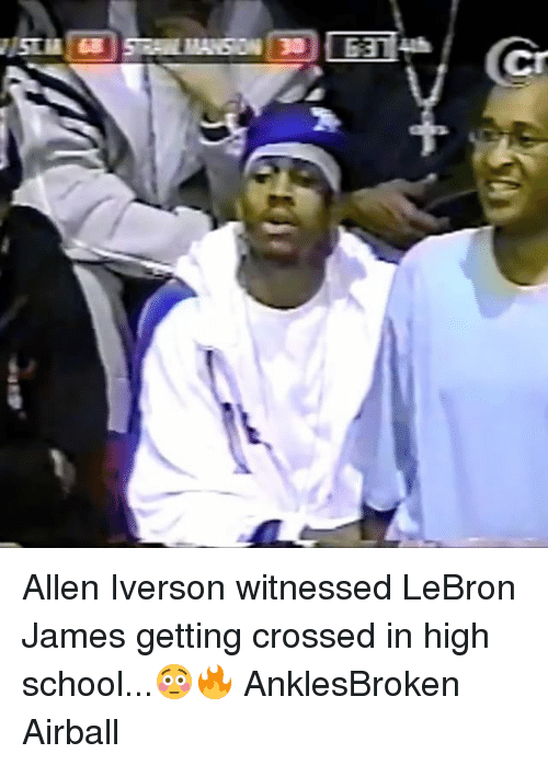 Allen Iverson, LeBron James, and Memes: MASON | 30 | G37uh Allen Iverson witnessed LeBron James getting crossed in high school...😳🔥 AnklesBroken Airball