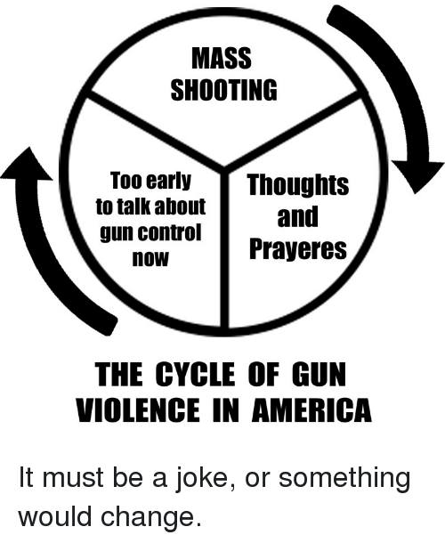 MASS SHOOTING Too Early Thoughts To Talk About And