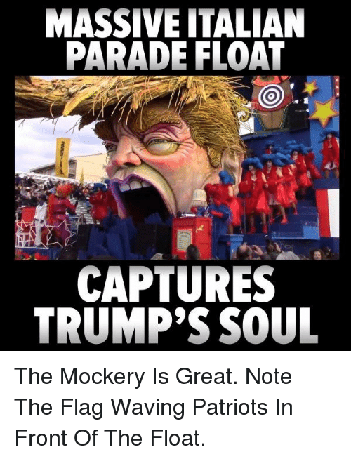 massiveitalian parade float loo captures trumps soul the mockery is 14736680 massiveitalian parade float loo captures trump's soul the mockery is