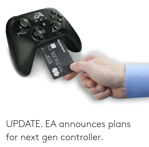 MasterCard, Next, and For: MasterCard  $412  7413455  w2/11 UPDATE. EA announces plans for next gen controller.
