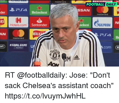 "Sizzle: mastercard  FOOTBALL  DAILY  SSAN  der  Heineken  mastercard  RS  Ni  Hotels.com  Santander  eken  GAZPROM  AN  AL  Ho  mastercard  rt EQUAL GAME  RESPECT  com (B  VITED  adidas  Aow RT @footballdaily: Jose: ""Don't sack Chelsea's assistant coach"" https://t.co/lvuymJwhHL"