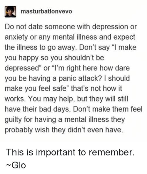 what to do if your dating someone with depression People with hidden depression don't even know they need others' help if you happen to see someone who may have these symptoms, care about them more.