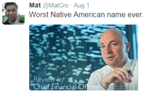 Mat Aug 1 Worst Native American Name Ever Review Chief Financial