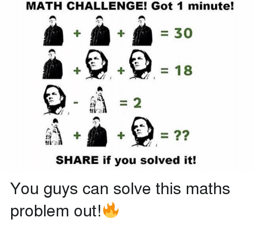 MATH CHALLENGE! Got 1 Minute! 30 18 F SHARE if You Solved It! You ...
